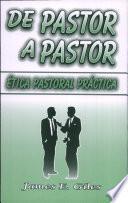 De Pastor A Pastor: Etica Pastoral