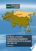 De Rusia a España: Movimientos Migratorios Transfronterizos en la Eurasia Del Siglo Xxi