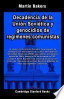 Decadencia de la Unión Soviética y genocidios de regímenes comunistas
