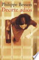 Decirte adios / Say Goodbye