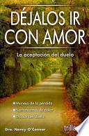 Dejalos ir con amor / Letting Go with Love
