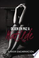 Dejen en paz a Matilde