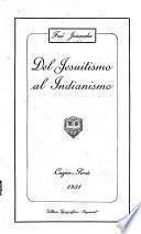Del jesuitismo al indianismo