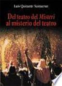 Del teatro del Misteri al misterio del teatro