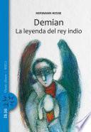 Demian / La leyenda del rey indio