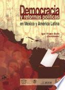 Democracia y reformas políticas en México y América Latina