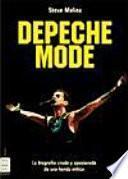 Depeche Mode : la biografía cruda y apasionada de una banda mítica