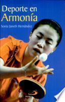 Deporte en armonía Hernández, Sonia Janeth. 1a. ed.