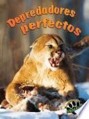 Depredadores perfectos
