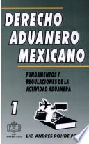 Derecho aduanero Mex. Fund. Y Reg. De la Activ. Aduanero T/I