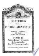 Derechos del pueblo mexicano: Antecedentes y evolución de los artículos 16 a 27 constitucionales