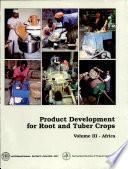 Desarrollo de productos de raíces y tubérculos