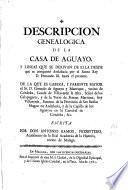 Descripcion genealogica de la casa de Aguayo ...