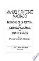 Desdichas de la fortuna, o, Julianillo Valcárcel ; Juan de Mañara