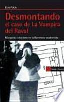 Desmontando el caso de la vampira del Raval