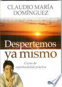 DESPERTEMOS YA MISMO CURSO DE ESPIRITUALIDAD PRÁCTICA