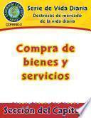 Destrezas de mercado de la vida diaria: Compra de bienes y servicios Gr. 6-12