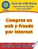 Destrezas de mercado de la vida diaria: Compras en web y fraude por internet Gr. 6-12
