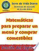 Destrezas de mercado de la vida diaria: Matemáticas para preparar un menú y comprar comestibles Gr. 6-12