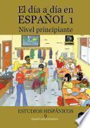 Día a día en español 1, El: Nivel principiante