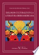 Diálogos culturales en la literatura iberoamericana