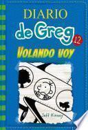 Diario de Greg #12. Volando voy