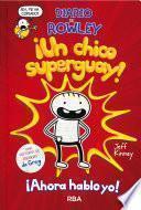 Diario de Rowley #1. Un chico superguay