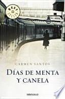 Dias de menta y canela/ Mint And Cinnamon Days