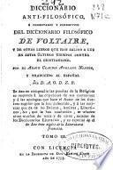 Diccionario anti-filosófico ó Comentario y correctivo del diccionario filosófico de Voltaire, y de otros libros que han salido a luz en estos últimos tiempos contra el cristianismo