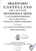 Diccionario castellano con las voces de ciencias y artes y sus correspondientes en las tres lenguas francesa, latina é italiana: E-O