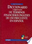 Diccionario comentado de términos financieros ingleses de uso frecuente en español