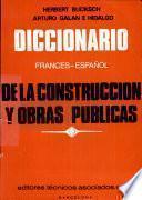 Diccionario Frances-espanol de la Construccion Y Obras Publicas