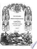 Diccionario geográfico-estadístico-historico de España y sus posesiones de ultramar