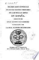 Diccionario histórico de los más ilustres profesores de las Bellas Artes en España: Tomo quarto P-S