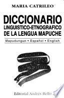 Diccionario lingüístico-etnográfico de la lengua mapuche
