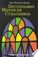 Diccionario mayor de cubanismos