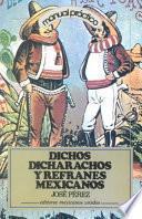 Dichos, dicharachos y refranes mexicanos