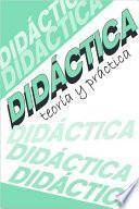 Didáctica: teoría y práctica