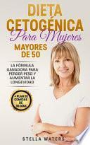 Dieta Cetogénica Para Mujeres Mayores De 50