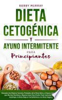 Dieta Cetogénica y Ayuno Intermitente Para Principiantes