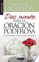 Diez Minutos Para la Oracion Poderosa = Ten Minutes to Powerful Prayer