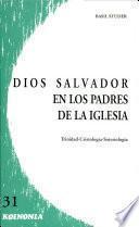 Dios Salvador, en los padres de la Iglesia