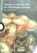Dioses y Heroes de La Mitologia Griega