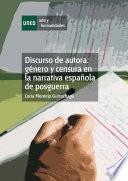 Discurso de Autora: Género Y Censura en la Narrativa Española de Posguerra