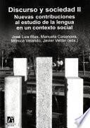 Discurso y sociedad II. Nuevas contribuciones al estudio de la lengua en un contexto social.