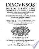 Discursos de los estados de las obligaciones particulares del estado, y officio (etc.)