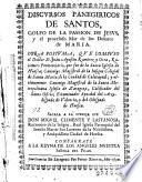 Discursos panegiricos de santos, golfo de la passion de Jesus y el proceloso mar de los dolores de Maria