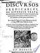 Discursos predicables, de diversos tratados. ... Por el maestro Tapia de la Camara ..