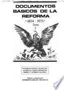 Documentos básicos de la Reforma, 1854-1875