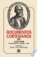 Documentos cortesianos IV: 1533-1548, secciones VI a VIII (segunda parte)